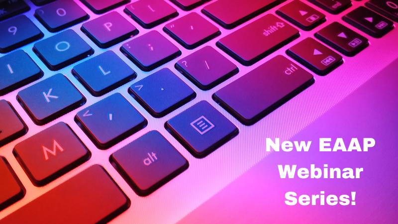 New EAAP Webinar series!